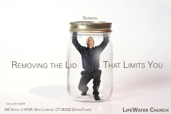 Removing The Lid that Limits You Sermon